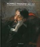 Pompeo Mariani 1857-1927 <span>La storia inedita di un grande pittore dell'Ottocento</span>