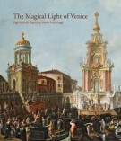 <h0>The Magical Light of Venice <span><i>Eighteenth Century View Paintings</i></span></h0>