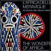 L'Africa delle meraviglie Arti africane nelle collezioni italiane