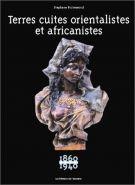 Terres cuites orientalistes et africanistes  1860-1940