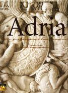 Adria <span>Civiltà dell'alto Adriatico <span>dall'Impero Romano al dominio Veneziano</Span>