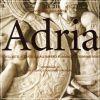 Adria Civiltà dell'alto Adriatico dall'Impero Romano al dominio Veneziano
