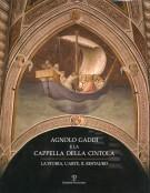 Agnolo Gaddi e la Cappella della cintola la storia l'arte il restauro