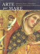 <h0>Arte per Mare <span><em>Dalmazia, Titano e Montefeltro dal primo Cristianesimo al Rinascimento</em></span></h0>