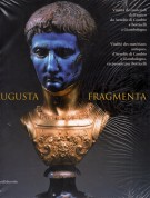 Augusta Fragmenta <span>Vitalità dei materiali dell'antico da Arnolfo di Cambio a Botticelli a Giambologna</span>