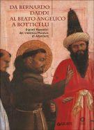 Da Bernardo Daddi al Beato Angelico a Botticelli <span>Dipinti fiorentini del Lindenau-Museum di Altenburg.</Span>