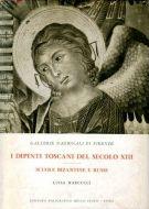 I dipinti Toscani del Secolo XIII <span>Scuole Bizantine e Russe dal XII al XVIII Secolo. Catalogo</Span>
