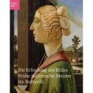 Die Erfindung des Bildes <span>Fruhe italienische Meister bis Botticelli</span>