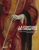 La fortuna dei primitivi <span>Tesori d'arte dalle collezioni italiane fra Sette e Ottocento</span>