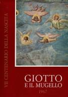 Giotto e il Mugello 1967 Nel VII centenario della nascita di Giotto