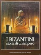 I Bizantini <span>Storia di un impero</span>