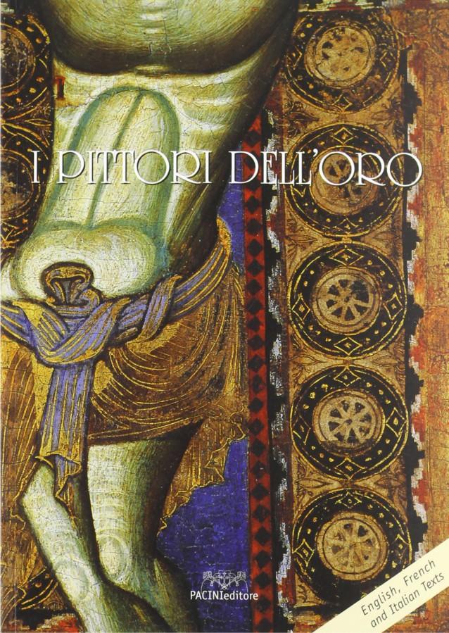 I pittori dell'oro alla scoperta della pittura a Pisa nel Medioevo