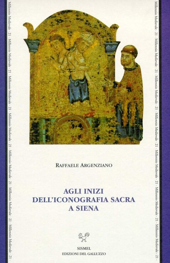 Agli inizi dell'iconografia sacra a Siena Culti, riti e iconografia a Siena nel XII secolo
