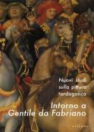 <span>Nuovi studi sulla pittura tardogotica </span>Intorno a Gentile da Fabriano