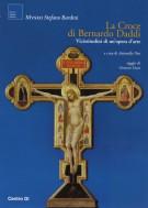 La Croce di Bernardo Daddi <span>Vicissitudini di un'opera d'arte</Span>