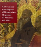 <h0>L'arte antica marchigiana <span><i>all'Esposizione Regionale di Macerata del 1905</i></span></h0>