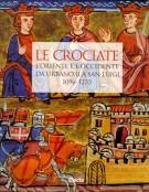 Le Crociate <span>L'Oriente e l'Occidente da Urbano II a San Luigi, 1096-1270</span>