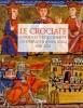 Le Crociate L'Oriente e l'Occidente da Urbano II a San Luigi, 1096-1270