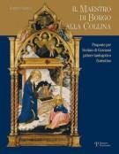 <h0>Il Maestro di Borgo alla Collina <span><i>Proposte per Scolaio di Giovanni pittore tardogotico fiorentino</i></span></h0>