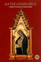 Mater Admirabilis I polittici di Francesco Di Andrea Anguilla
