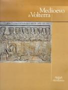 Medioevo a Volterra Il patrimonio artistico dell'antica diocesi