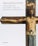 <h0>Milleduecento <span><i>Civiltà figurativa tra Umbria e Marche al tramonto del Romanico</i></span></h0>