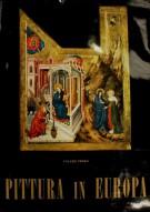 Pittura in Europa <span>Volume Primo <span>Dal IV Secolo al Trecento</Span>