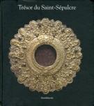 Trésor du Saint-Sépulcre <span>Présents des cours royales européennes à Jérusalem</span>