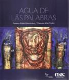 Agua de las Palabras Poemas Rafael Courtoisie / Pinturas Elsa Trolio