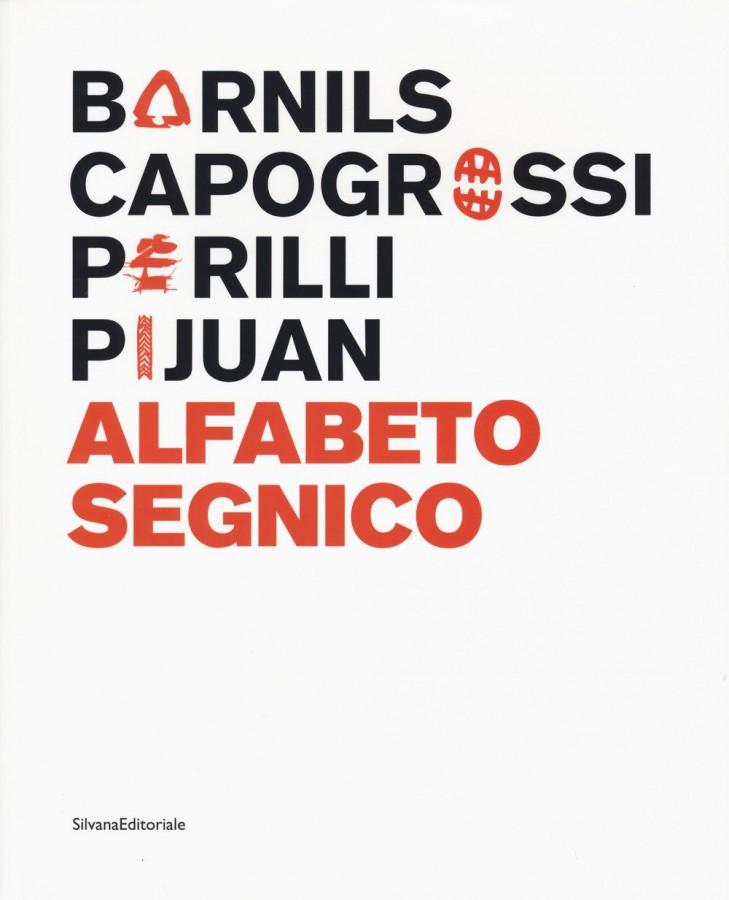 Alfabeto Segnico Sergi Barnils, Giuseppe Capogrossi, Achille Perilli, Joan Hernández Pijuan