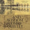 And Wisdom Comes Quietly a Helen Exley Giftbook