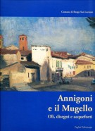 <h0>Annigoni e il Mugello <span><i>Oli disegni acqueforti </i></span>Annigoni and the Mugello <span><i>Oil paintings Drawings Etchings</i></span></h0>