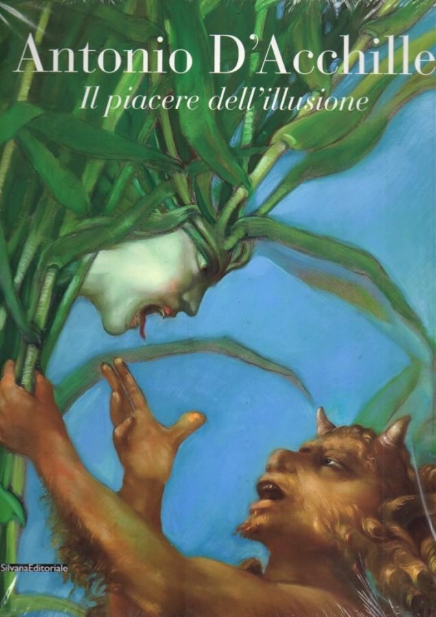 Antonio D'Acchille Il Piacere dell'illusione
