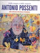 <h0><span><i>Della magia e dello stupore </i></span>Antonio Possenti <span><i>nella collezione della Banca di Cambiano</i></span></h0>
