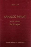 <h0>Arnaldo Miniati <span>eventi e figure del Vangelo</Span></h0>