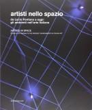 Artisti nello Spazio da Lucio Fontana a oggi: gli ambienti nell'arte italiana Artist in Space From Lucio Fontana to the present