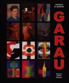 Augusto Garau Artista Politecnico e scienziato  Opere 1940 - 2008