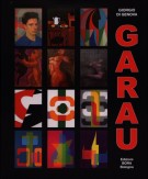Augusto Garau <span>Artista Politecnico e scienziato</span> <span> Opere 1940 - 2008</span>