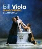 Bill Viola <span><em>Rinascimento Elettronico</em></span>