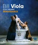 Bill Viola Electronic Renaissance
