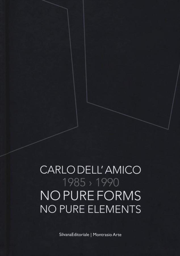 Carlo dell'Amico 1985-1990 No pure forms, no pure elements