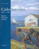 Carlo Servolini 1876 - 1948 dipinti, acquarelli, incisioni