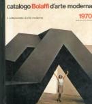 Catalogo Bolaffi d'Arte Moderna 1970 <span>Vol. I <span>La vita artistica italiana nelle stagioni 1967/1968 e 1968/1969</Span>