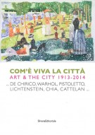 <h0>Com'È Viva la Città <span><i>Art and the City 1913-2014</span><span>...De Chirico, Warhol, Pistoletto, Lichtenstein, Chia, Cattelan...</i></span></h0>