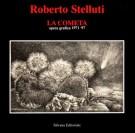 Roberto Stelluti La cometa Opera grafica 1971-97