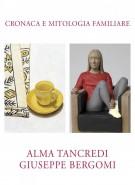 <h0>Cronaca e Mitologia Familiare <span> Alma Tancredi - Dipinti e Bassorilievi <span>Giuseppe Bergomi - Sculture</Span></h0>