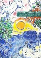Da Braque a Kandinsky a Chagall <span>Aimè Maeght e i Suoi Artisti</span>