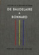 <h0><span><i>Histoire de la peinture moderne </span></i>De Baudelaire a Bonnard <span><i>Naissance d'une vision nouvelle</span></i></h0>