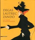 Degas, Lautrec, Zandò <span>Les folies de Montmartre</span>