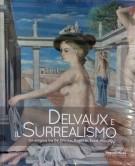 <h0>Delvaux e il Surrealismo <span><i>Un enigma tra De Chirico, Magritte, Ernst, Man Ray</i></span></h0>